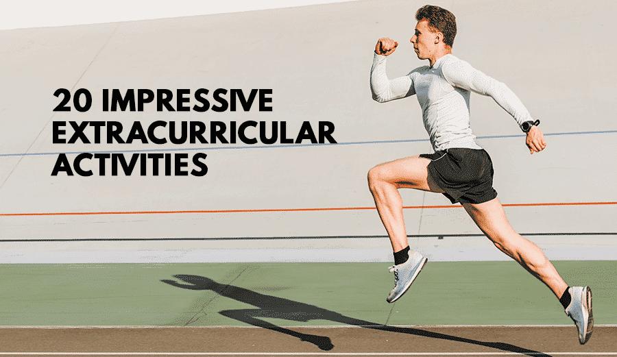 20 Impressive Extracurricular Activities