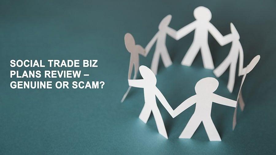 Social Trade Biz Plans Review – Genuine or Scam?