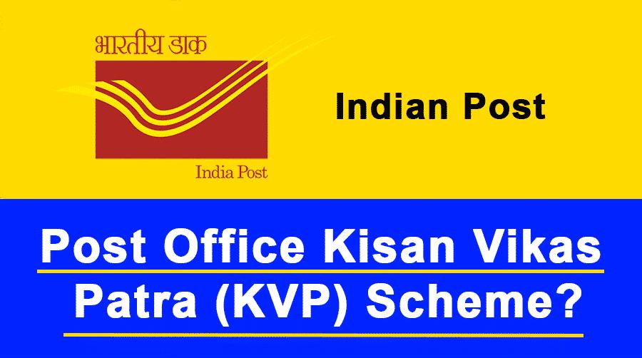 What is the Post office Kisan Vikas Patra (KVP) Scheme?