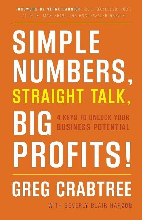 "Simple Numbers, Straight Talk, Big Profits!"" by Greg Crabtree"