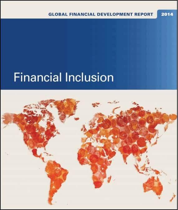 Financial Inclusion 2014 – Global Financial Development Report