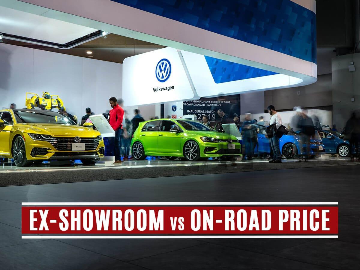 Ex-Showroom Price Vs On-Road Price